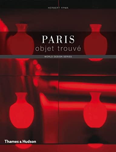 9780500288863: Paris Objet Trouve (World Design)
