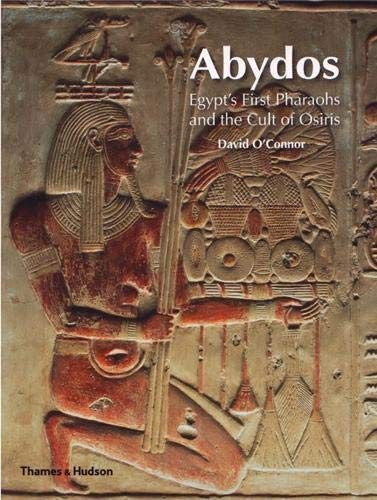 9780500289006: Abydos: Egypt's First Pharaohs and the Cult of Osiris (New Aspects of Antiquity)