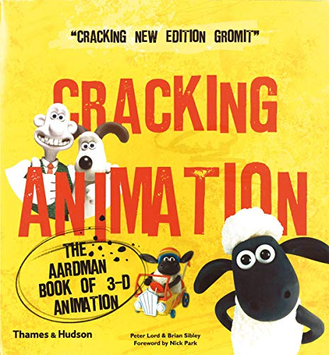 9780500289068: Cracking Animation: The Aardman Book of 3-D Animation (Third Edition)