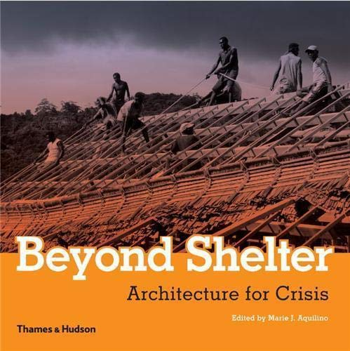 9780500289150: Beyond Shelter: Architecture for Crisis