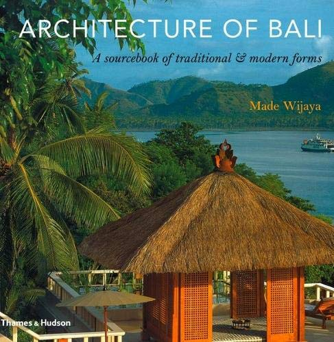 Architecture of Bali - a Sourcebook of Traditional and Modern Forms