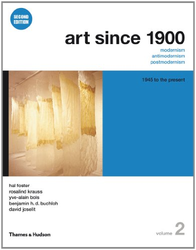 9780500289532: Art Since 1900: Modernism, Antimodernism, Postmodernism: 1945 to the Present: 2