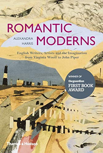 9780500289723: Romantic Moderns: English Writers, Artists and the Imagination from Virginia Woolf to John Piper