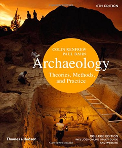 9780500289761: Archaeology: Theories, Methods, and Practice (Sixth Edition)