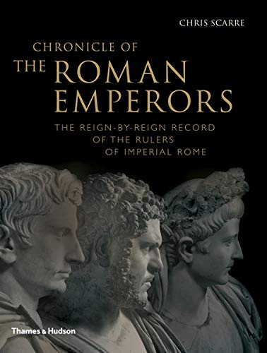 9780500289891: Chronicle of the Roman Emperors: The Reign-by-Reign Record of the Rulers of Imperial Rome (Chronicles)