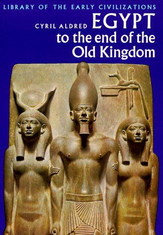 9780500290019: Egypt to the End of the Old Kingdom (Library of Early Civilizations)