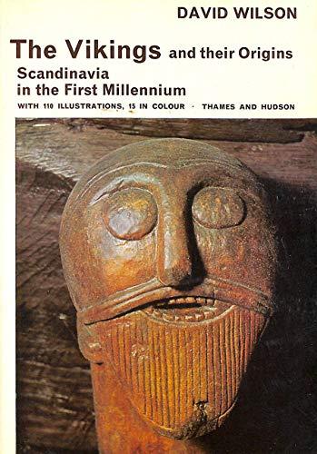 THE VIKINGS AND THEIR ORIGINS : Scandinavia in the First Millennium: Wilson, David; & Burnett, Ron
