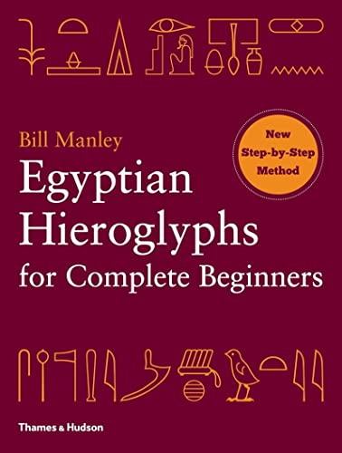 9780500290286: Egyptian Hieroglyphs for Complete Beginners