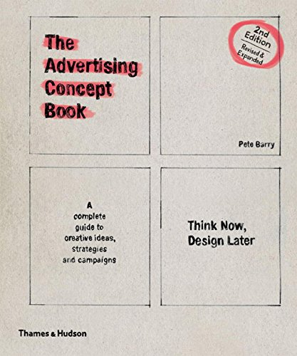 9780500290316: The Advertising Concept Book: Think Now, Design Later: a Complete Guide to Creative Ideas, Strategies and Campaigns