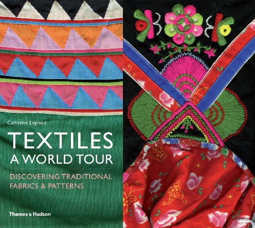 9780500290330: Textiles: A World Tour: Discovering Traditional Fabrics & Patterns