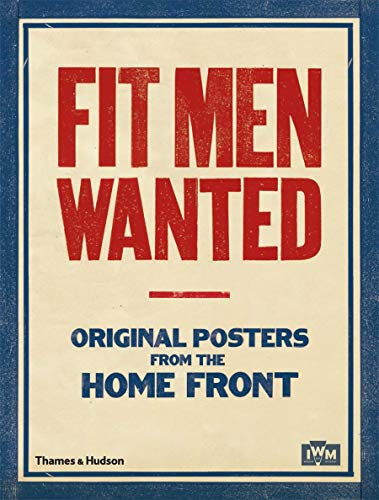9780500290552: Fit Men Wanted: Original Posters from the Home Front