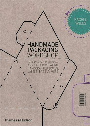 9780500290576: Handmade Packaging Workshop: Tutorials & Professional Advice for Creating Handcrafted Boxes, Labels, Bags & More