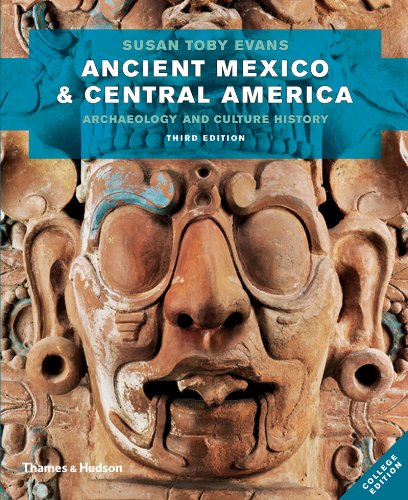 Ancient Mexico and Central America Archaeology and: Evans, Susan Toby
