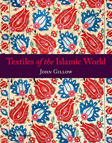 9780500290835: Textiles of the Islamic World