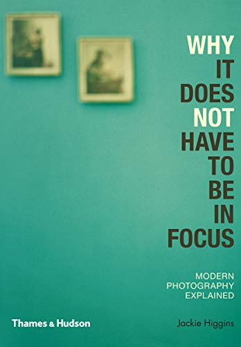 9780500290958: Why It Does Not Have To Be In Focus