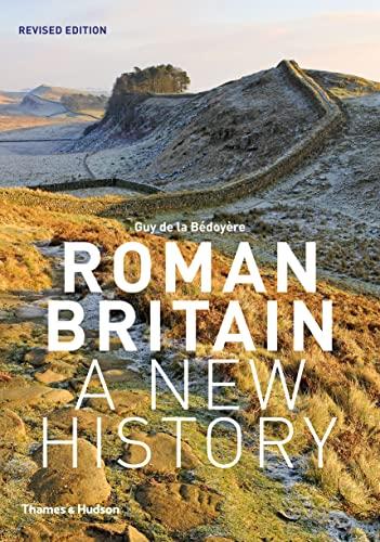 9780500291146: Roman Britain: A New History