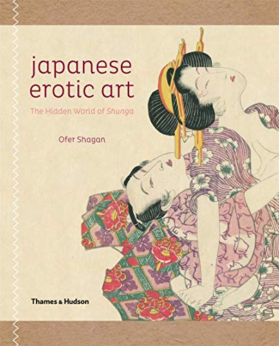 9780500291177: Japanese Erotic Art: The Hidden World of Shunga