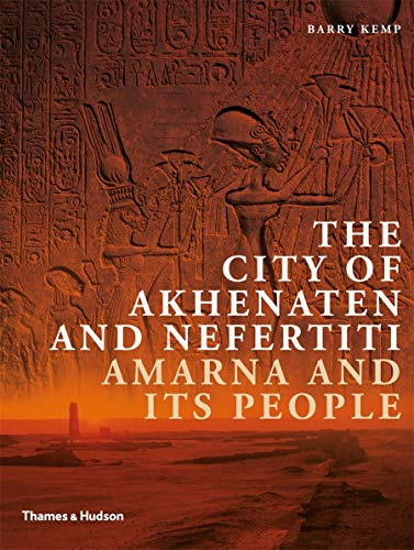 9780500291207: The City of Akhenaten and Nefertiti: Amarna and Its People