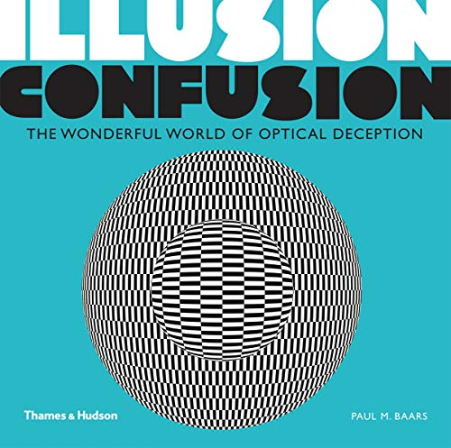 9780500291313: Illusion, confusion: the wonderful world op optical deception