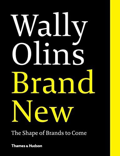 Brand New:Shape of Brands to Come (Paperback): Wally Olins