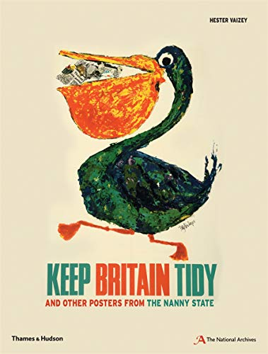 9780500291405: Keep Britain Tidy: And Other Posters from the Nanny State (National Archives)