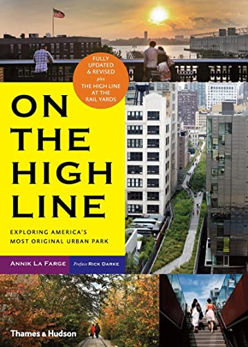 9780500291412: On the High Line: Exploring New York's Most Original Urban Park