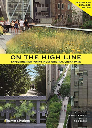 9780500291412: On the High Line: Exploring America's Most Original Urban Park (Revised Edition)