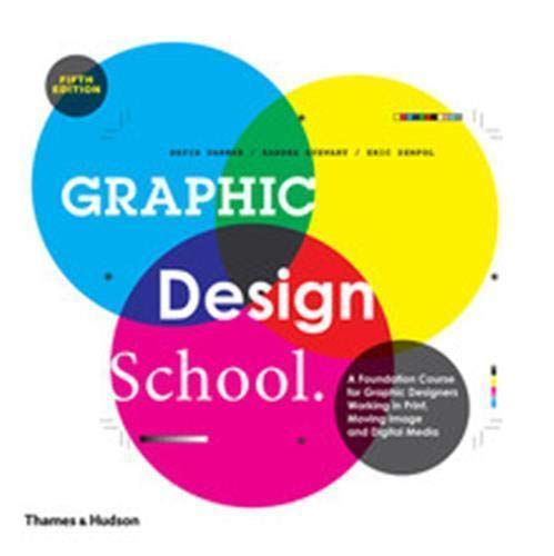 9780500291436: Graphic Design School: A Foundation Course for Graphic Designers Working in Print, Moving Image and Digital Media