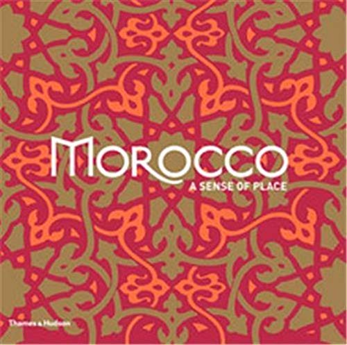 9780500291450: Morocco: A Sense of Place