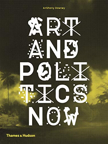 9780500291474: Art and Politics Now