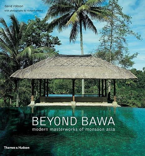 9780500291566: Beyond Bawa: Modern Masterworks of Monsoon Asia