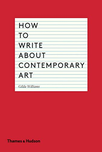 9780500291573: How to Write About Contemporary Art