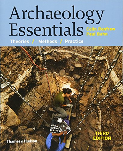 9780500291597: Archaeology Essentials: Theories, Methods, and Practice (Third Edition)