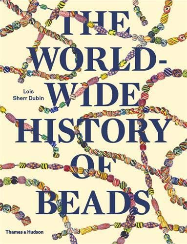 9780500291771: The worldwide history of beads