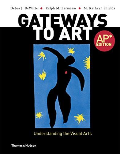 9780500291917: Gateways to Art: Understanding the Visual Arts, Ap Edition