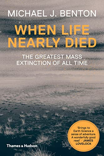 9780500291931: When Life Nearly Died: The Greatest Mass Extinction of All Time