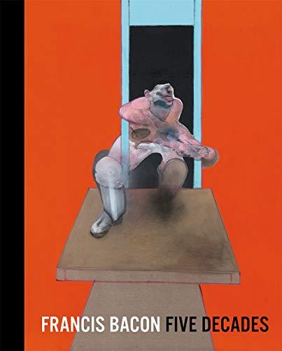 9780500291955: Francis Bacon: Five Decades