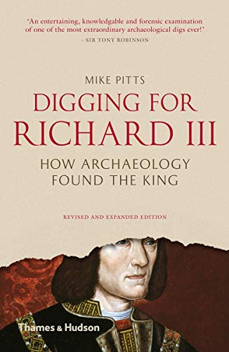 9780500292020: Digging for Richard III: The Search for the Lost King (Revised and Expanded)