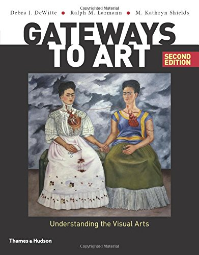 9780500292037: Gateways to Art: Understanding the Visual Arts