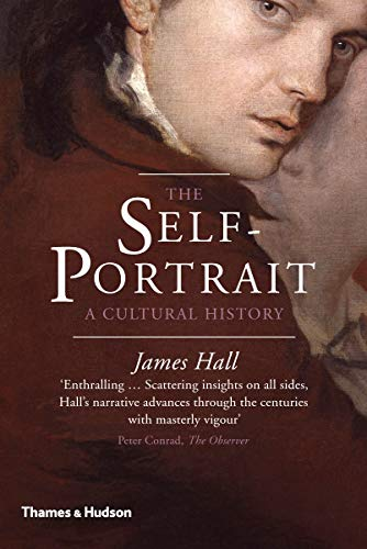 9780500292112: The Self-Portrait: A Cultural History