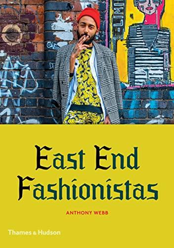 East End Fashionistas: Anthony Webb