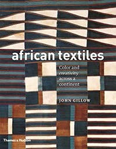 9780500292211: African Textiles: Colour and Creativity Across a Continent