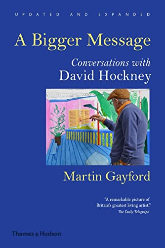 9780500292259: A Bigger Message: Conversations with David Hockney (Revised Edition)
