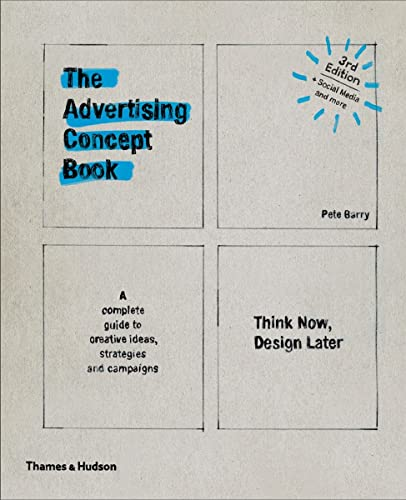 9780500292679: The Advertising Concept Book: Think Now, Design Later: A Complete Guide to Creative Ideas, Strategies and Campaigns
