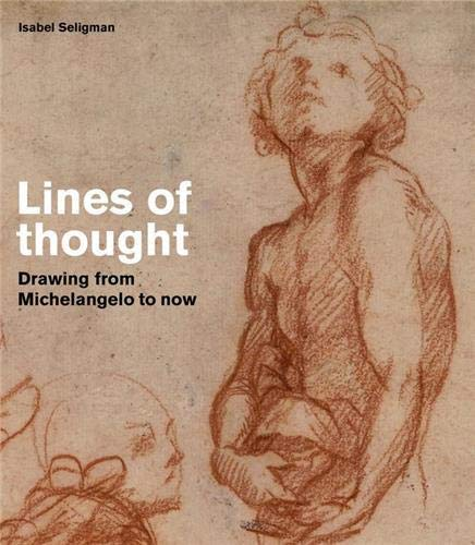 9780500292785: Lines of Thought: Drawing from Michelangelo to now