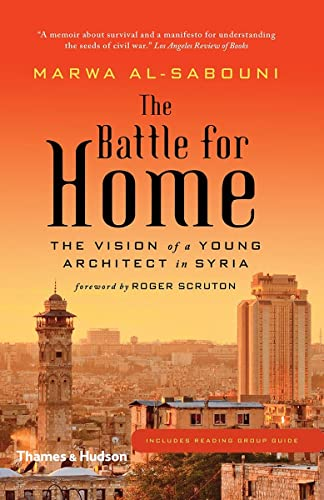 9780500292938: The Battle for Home: Memoir of a Syrian Architect
