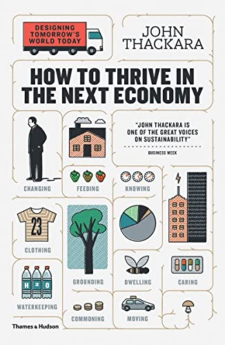 9780500292945: How to Thrive in the Next Economy: Designing Tomorrow's World Today