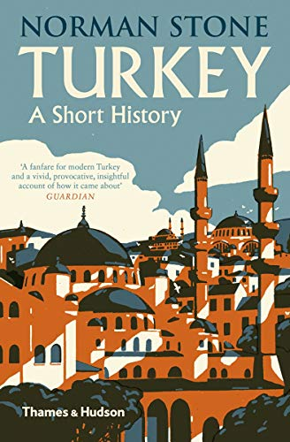 Turkey: A Short History: Norman Stone