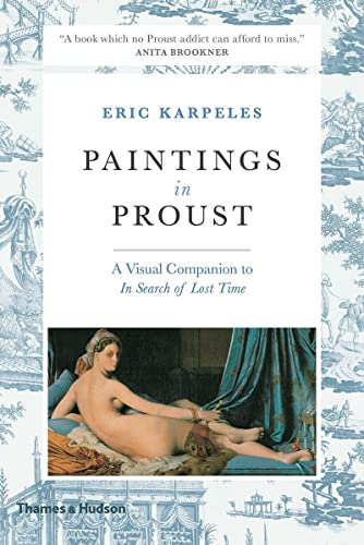 9780500293423: Paintings in Proust: A Visual Companion to 'In Search of Lost Time'
