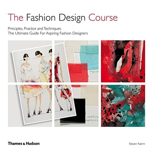 9780500293461: The Fashion Design Course: Principles, Practice and Techniques